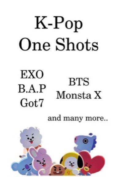 Kpop One Shots ^^ (Got7 BTS Exo) #Wattys2016