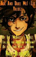 Ask and Dare Me (Leo Valdez) by half-blood101