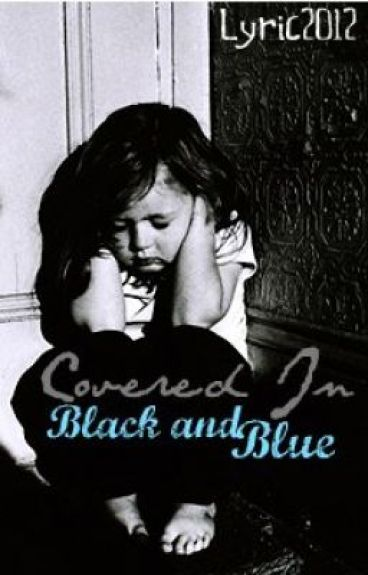 Covered in Black and Blue by Lyric2012