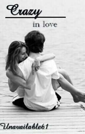 Crazy in love // short story by Unavailable61