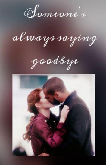 Someone's always saying goodbye (Grey's Anatomy - JAPRIL)