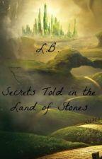 Secrets Told in the Land of Stones by LemonBurst