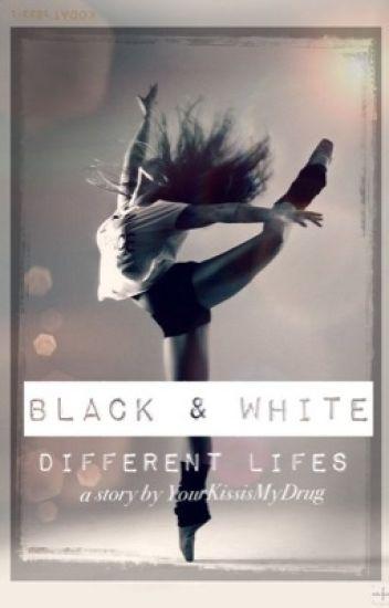 Black & White -different lifes