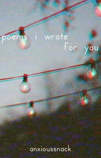 poems i wrote for you