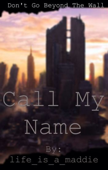 Call my name