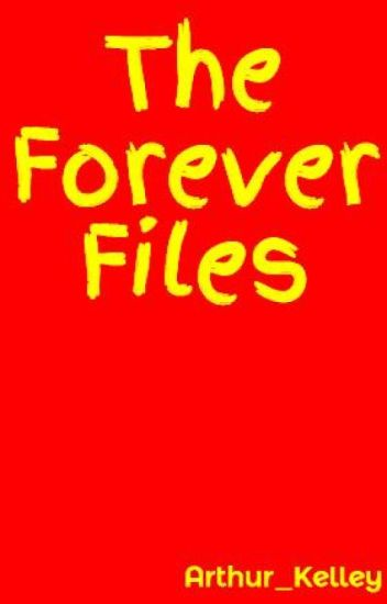 The Forever Files