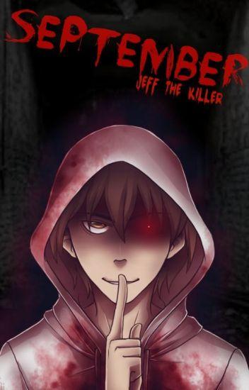 September |Jeff the killer|