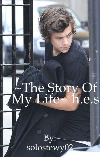 ~The Story Of My Life~ h.e.s.