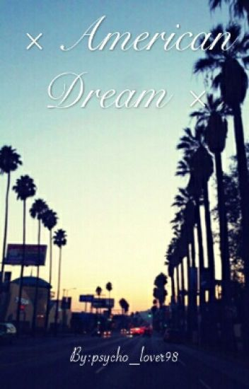 × American Dream ×