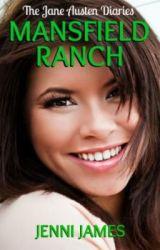 Mansfield Ranch (The Jane Austen Diaries) by JenniJames