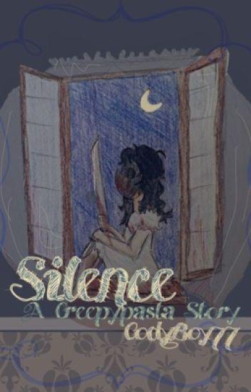Silence: A Creepypasta Story