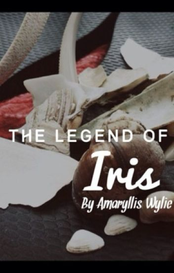 The Legend of Iris