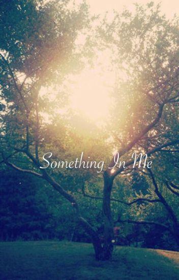 Something In Me