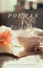 Poemas y Delirios by EreReyes_Sakamaki