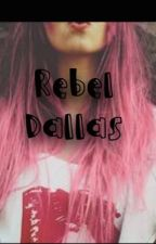 REBEL DALLAS by Ladies_Luck