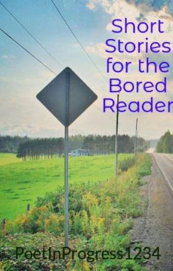 Short Stories for the Bored Reader