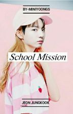 School Mission. [학교 미션] by -miniyoongs