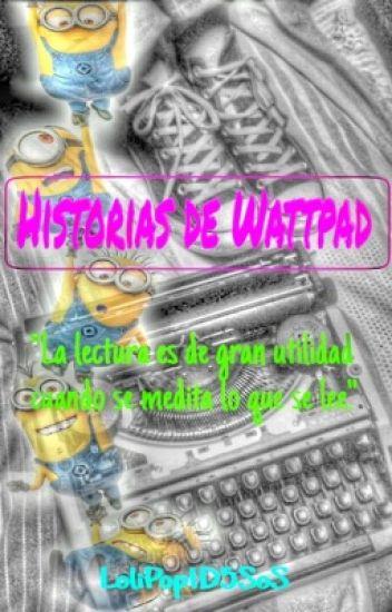 Historias de Wattpad