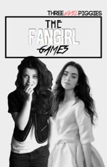 The Fangirl Games (EDITING)