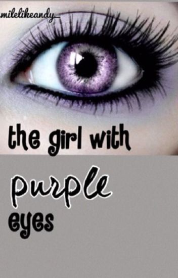The Girl With Purple Eyes