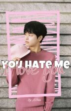 You Hate Me,I Love You || Neo || VIXX || by Otaku201