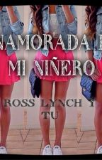 Enamorada De Mi Niñero-Ross Lynch y tu by YasDeLynch