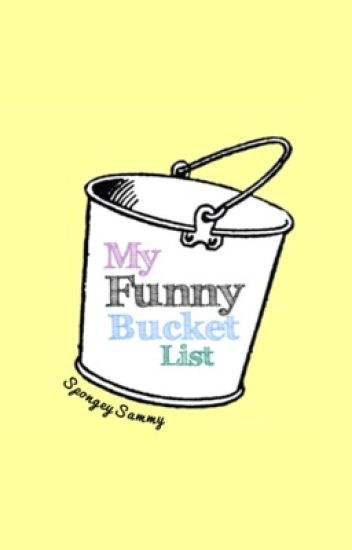 My Funny Bucket List