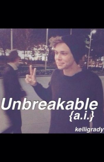 Unbreakable {a.i.}