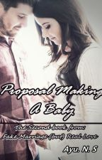 Proposal Making A Baby [EDISI REPOST] by ayunad59