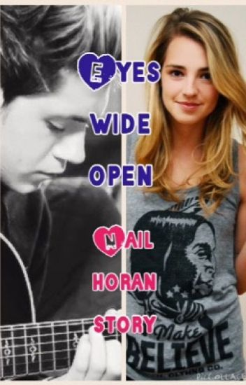 Eyes wide open..:a Niall horan fan fiction