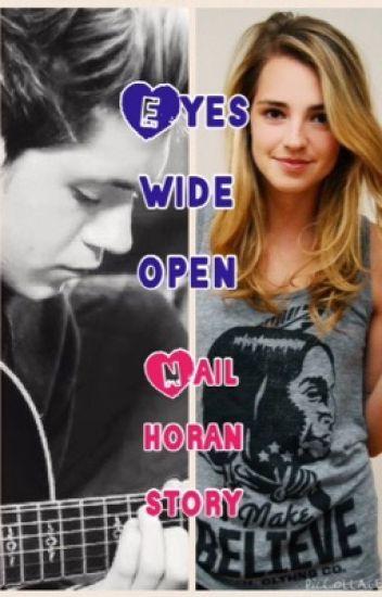 Eyes wide open..:a Niall horan fan fiction