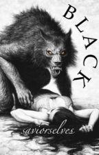 BLACK by saviorselves