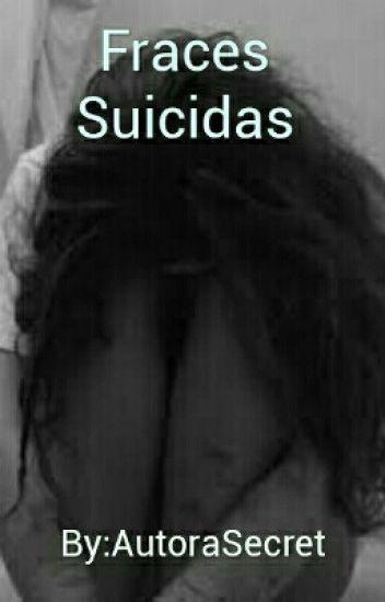 Fraces De Una Chica Destrozada y Suicida