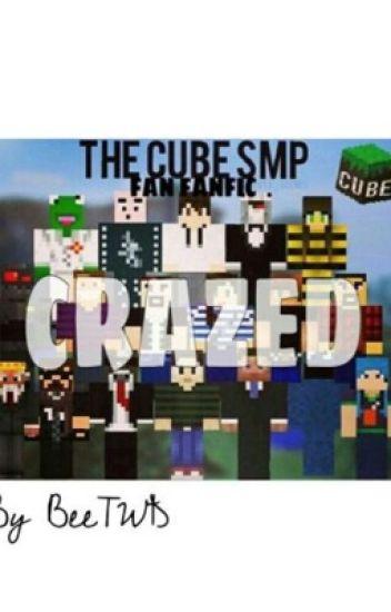Crazed { A cube smp fanfic}