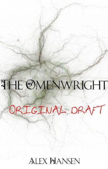 The Omenwright (ORIGINAL DRAFT)