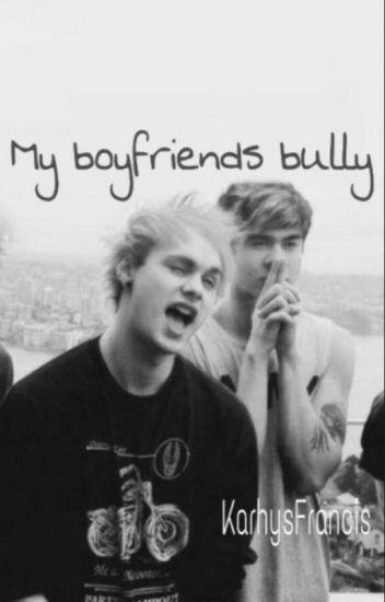 my boyfriends bully//5 seconds of summer//