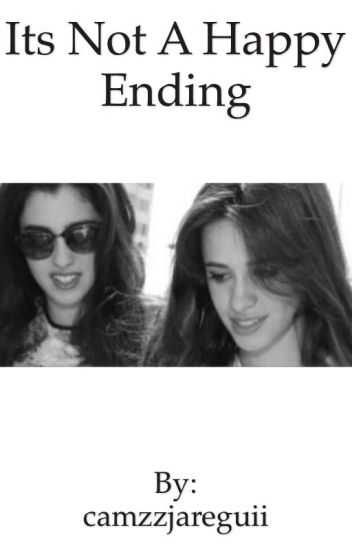 It's not a happy ending (Camren)