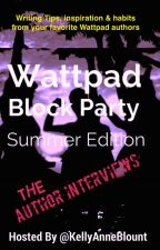 Wattpad Block Party Author Interviews- SUMMER EDITION by kriskosach