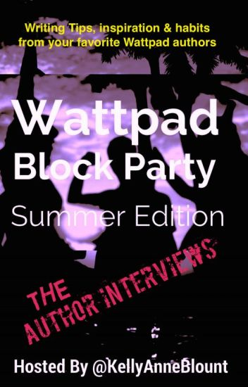 Wattpad Block Party Author Interviews- SUMMER EDITION