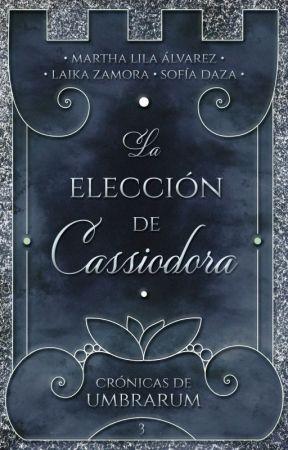 La elección de Cassiodora [CDU #3] by Marmel_Soilen