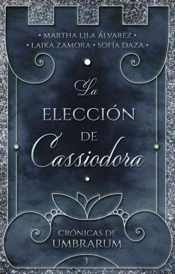 La elección de Cassiodora [CDU #3]
