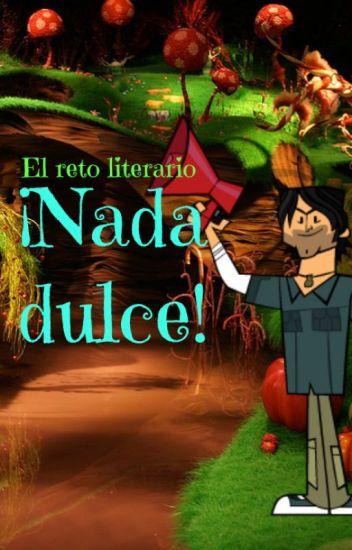 El reto literario ¡Nada dulce!