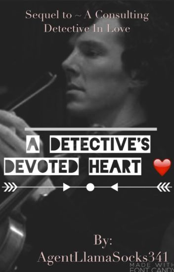 DISCONTINUED  ~ A Detective's devoted heart~ Sequel to ACDIL