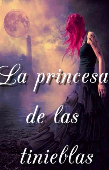 La princesa de las tinieblas.