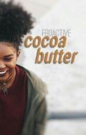 Cocoa Butter [ Interracial ] [ 1 ] by froactive