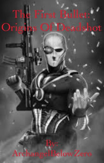 The First Bullet: Origins of Deadshot