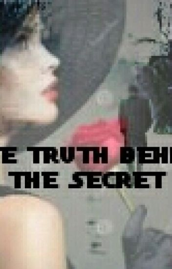 The Truth behind a Secret