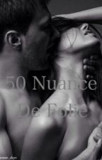 50 Nuance De Folie [EN PAUSE ET RÉÉCRITURE] by naomie_days