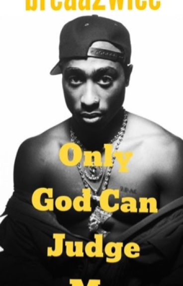 Only God Can Judge Me (Tupac Shakur Love Story)