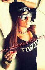 Fumul adolescentei virgine♡[Terminata]♡ by SmokeTeenager